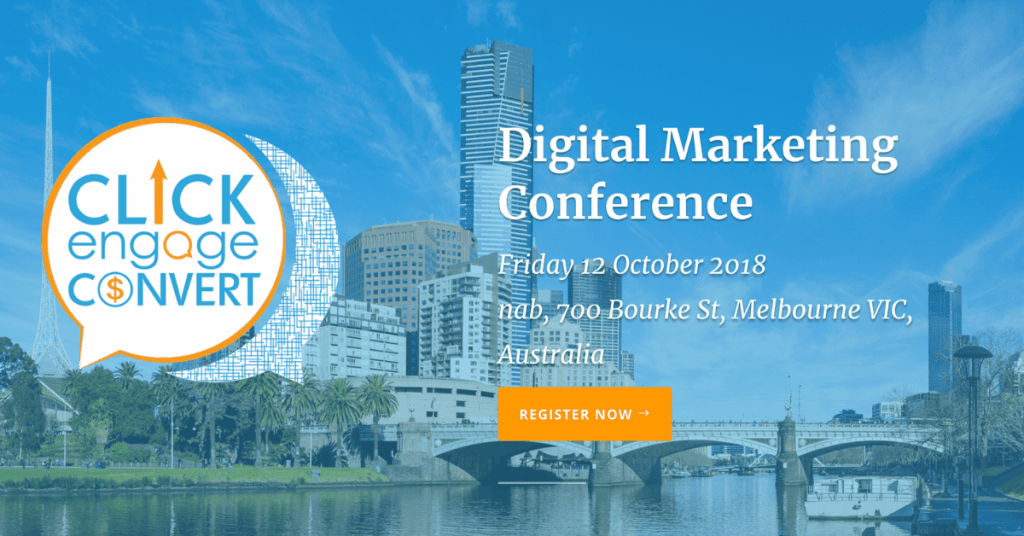 Click Engage Convert Digital Marketing conference in Melbourne on October 12th 2018