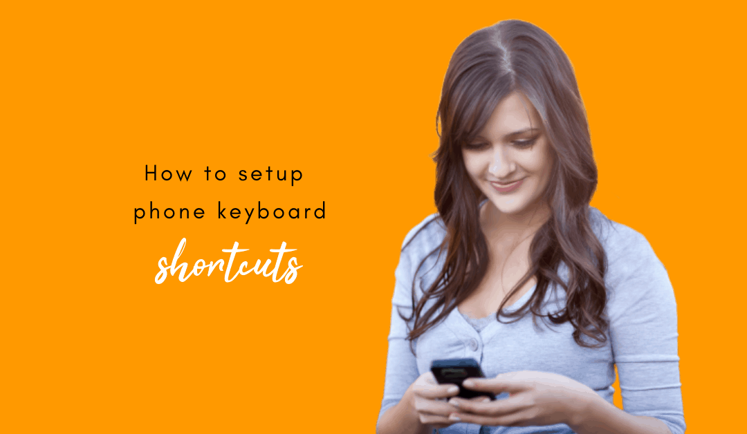 How to setup phone keyboard shortcuts for #ClickEngageConvert